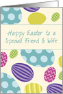 Friend & Wife Easter Colorful Eggs card