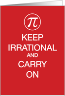 Pi Day, Keep Irrational and Carry On, Red, Funny card