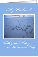 Husband Birthday on Valentine's Day, Writing on Beach, I Love You card