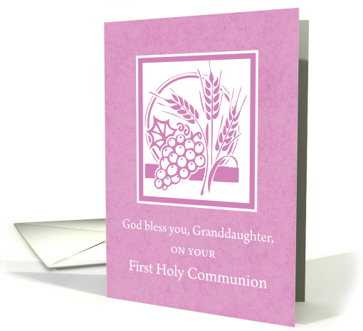 Granddaughter First Communion Wheat, Grapes and Host on Pink card