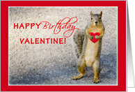 Birthday on Valentine's Day, Squirrel, Humorous card