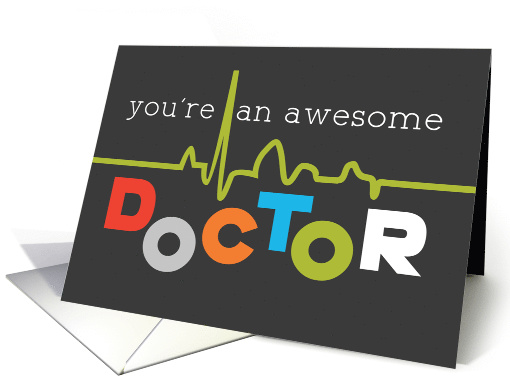 Awesome Doctor on Doctors' Day card (1513568)