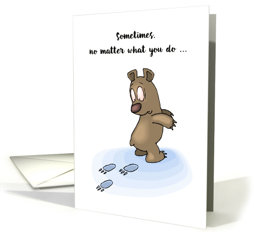 Bear, Support and Encouragement, Humor card (560437)