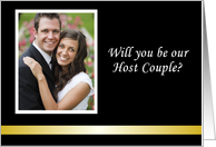 Custom Will you be our Host Couple Wedding Invitation Photo card