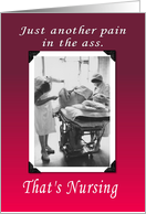 Nursing - pain in the ass card