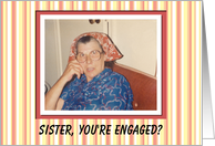 Sister Engaged Congratulations - I APPROVE! card