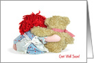 Get Well Soon hip replacement old rag doll and teddy bear hugging card