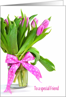 Friend's Birthday, pink tulip bouquet with polka dot bow in vase card