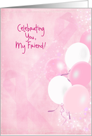 Pink Ribbons for breast cancer survivor for friend card