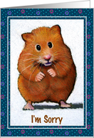 Hamster Artwork: I'm Sorry, Apology card