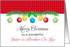 For Sister & Brother-In-Law Christmas Card-Merry Christmas-Ornaments card