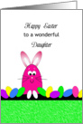 For Daughter Easter Greeting Card-Pink Bunny and Colorful Eggs card