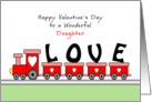 For Daughter Valentine's Day Greeting Card with Train Full of Love card