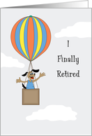 Retirement Announcement Greeting Card- Dog-Hot Air Balloon in Clouds card