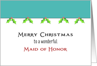For Maid of Honor Christmas Card with Holly & Berry Border card