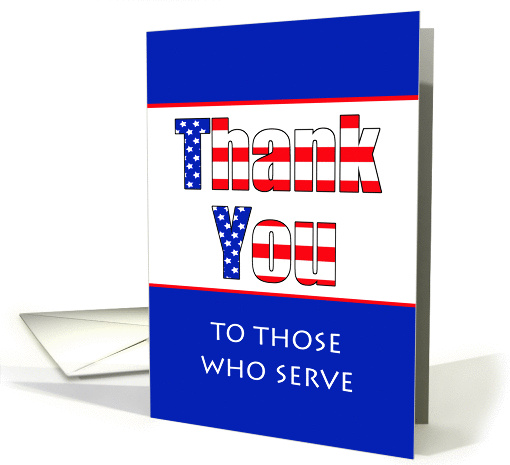 Military Thank You Greeting Card To Those Who Serve-Patriotic card