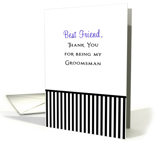 Best Friend Thank You For Being My Groomsman card (635857)