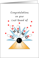 For Cancer Patient Last Round of Chemo Greeting Card-Bowling Strike card