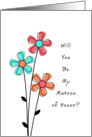 Will You Be My Matron of Honor - Flowers card