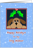 Christmas Card For Dog Walker-Happy Holidays-Holly and Berries card