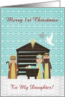 Nativity Scene, Custom Text, Merry 1st Christmas to my Daughter card