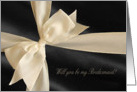 Ribbon Bow on Black, Will you be my Bridesmaid? card
