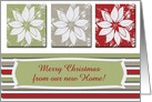 Merry Christmas from our new Home, Three Poinsettias, Custom Text card
