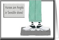 Nurses are Angels in Sensible shoes! card