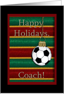 Happy Holidays Coach, Soccer Ornament card