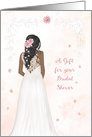 A Gift for Bridal Shower with Elegant Dark Skinned Bride card