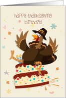 Turkey and Birthday Cake, Thanksgiving Birthday card