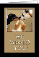 We Missed You! card