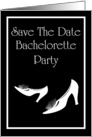 Bachelorette Party Save The Date with womens shoes stiletto card