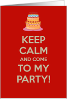 Keep calm and come to my party invitation. Birthday party card