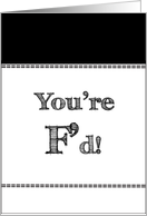 You're F'd Birthday Card for Best Friend (BFF) card