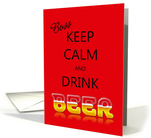 Boss, Keep calm and drink beer Birthday card (1078066)