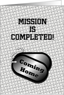 Coming Home Dog Tags-Mission Complete Announcement card