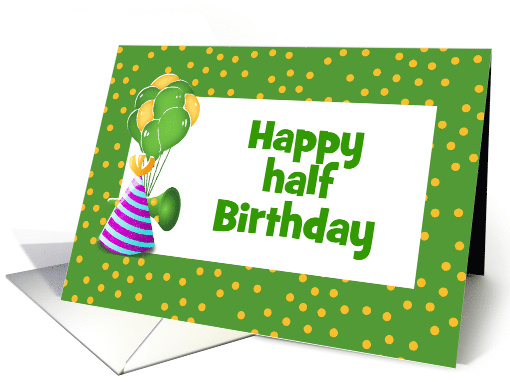 Happy half birthday balloons party hat horn custom card 949462 bookmarktalkfo Image collections
