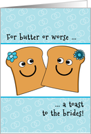 Lesbian Wedding Congrats Butter or Worse Toast to the Brides card