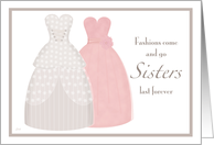 Sister Be My Maid of Honor Two Gowns card