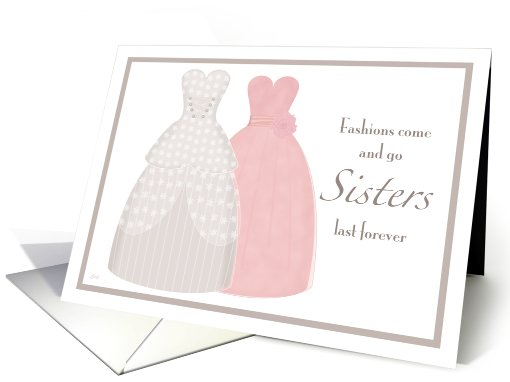 Sister Be My Bridesmaid Two Gowns card (309671)