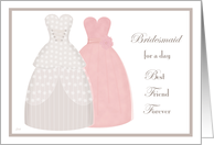 Best Friend Bridesmaid Two Gowns card