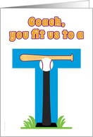 Thank You T or Tee Ball Coach Cute You Fit Us to a T card