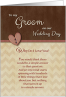 To Groom on Wedding Day, Why Do I Love You? card