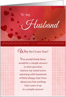 Birthday - To my Husband, why do I love you? card