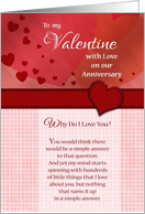 To my Valentine on our anniversary - Why do I love you? card