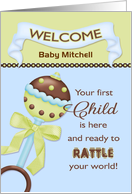 For Parent, Welcome 1st Child- Custom Name Rattle card