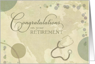 Doctor Retirement Congratulations - neutral colors w/stethoscope card