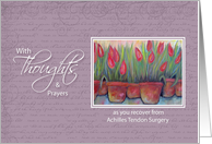 Achilles Tendon Surgery -Thoughts & Prayers Tulips card