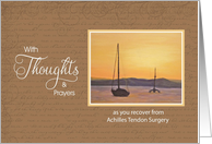 Achilles Tendon Surgery -Thoughts & Prayers Sailboat Sunset card